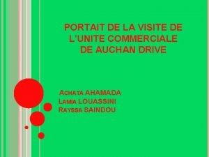 PORTAIT DE LA VISITE DE LUNITE COMMERCIALE DE