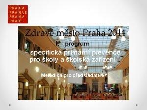 Zdrav msto Praha 2014 I program specifick primrn