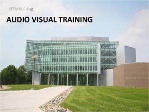 STEM Building AUDIO VISUAL TRAINING STEM Building EQUIPMENT