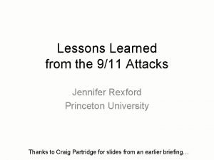 Lessons Learned from the 911 Attacks Jennifer Rexford