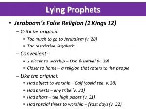 Lying Prophets Jeroboams False Religion 1 Kings 12
