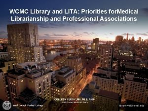 WCMC Library and LITA Priorities for Medical Librarianship