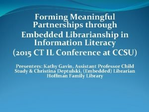 Forming Meaningful Partnerships through Embedded Librarianship in Information
