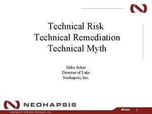 Technical Risk Technical Remediation Technical Myth Mike Scher