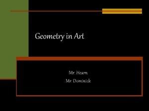Geometry in Art Mr Hearn Mr Dominick Geometry