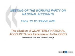 MEETING OF THE WORKING PARTY ON NATIONAL ACCOUNTS