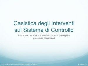 Casistica degli Interventi sul Sistema di Controllo Procedure