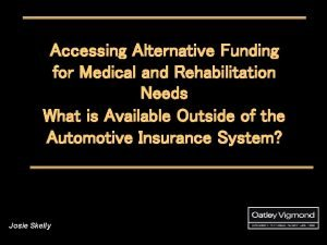 Accessing Alternative Funding for Medical and Rehabilitation Needs