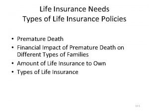 Life Insurance Needs Types of Life Insurance Policies