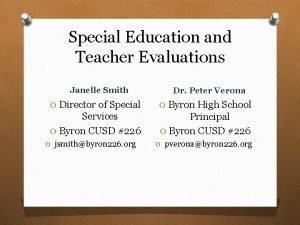 Special Education and Teacher Evaluations Janelle Smith Dr
