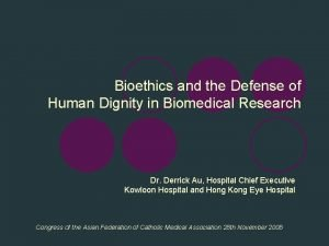 Bioethics and the Defense of Human Dignity in