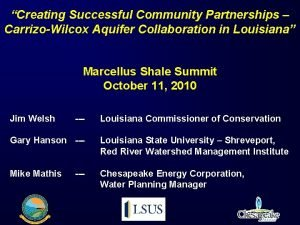 Creating Successful Community Partnerships CarrizoWilcox Aquifer Collaboration in