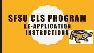 SFSU CLS PROGRAM REAPPLICATION INSTRUCTIONS CLS CALSTATE EDUAPPLY