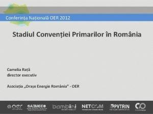 Conferina Naional OER 2012 Stadiul Conveniei Primarilor n