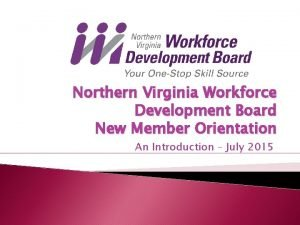 Northern Virginia Workforce Development Board New Member Orientation