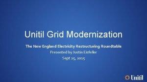 Unitil Grid Modernization The New England Electricity Restructuring