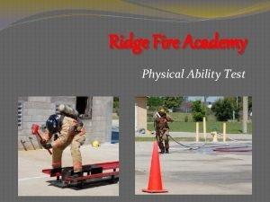Ridge Fire Academy Physical Ability Test Physical Ability