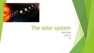 The solar system Einbar DROR 121815 2 A