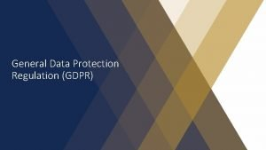 General Data Protection Regulation GDPR What is GDPR