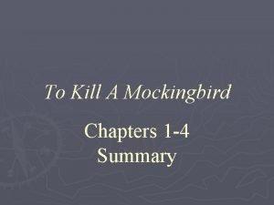 To Kill A Mockingbird Chapters 1 4 Summary