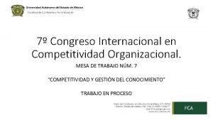 7 Congreso Internacional en Competitividad Organizacional MESA DE