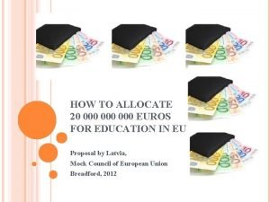 HOW TO ALLOCATE 20 000 000 EUROS FOR