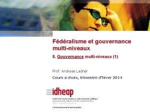 Fdralisme et gouvernance multiniveaux 8 Gouvernance multiniveaux 1