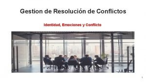 Gestion de Resolucin de Conflictos Identidad Emociones y