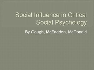 Social Influence in Critical Social Psychology By Gough