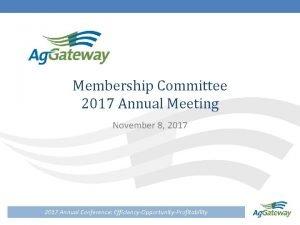 Membership Committee 2017 Annual Meeting November 8 2017
