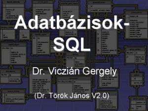 Adatbzisok SQL Dr Viczin Gergely Dr Trk Jnos