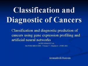 Classification and Diagnostic of Cancers Classification and diagnostic
