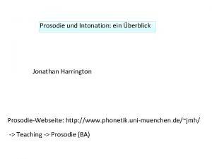 Prosodie und Intonation ein berblick Jonathan Harrington ProsodieWebseite