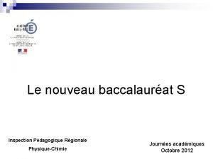 Le nouveau baccalaurat S Inspection Pdagogique Rgionale PhysiqueChimie
