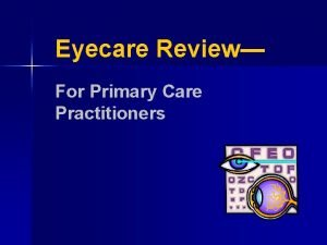 Eyecare Review For Primary Care Practitioners Primary Care