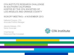 CFA INSTITUTE RESEARCH CHALLENGE IN SOUTHERN CALIFORNIA HOSTED