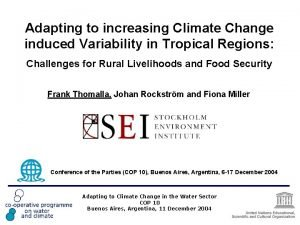 Adapting to increasing Climate Change induced Variability in