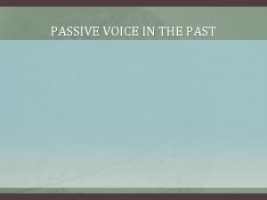 PASSIVE VOICE IN THE PAST HOW TO FORM
