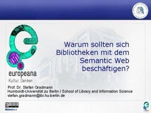 Warum sollten sich Bibliotheken mit dem Semantic Web