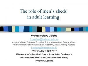 The role of mens sheds in adult learning