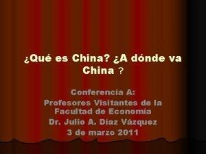 Qu es China A dnde va China Conferencia