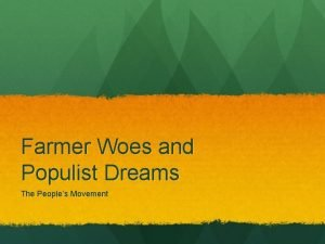Farmer Woes and Populist Dreams The Peoples Movement