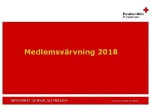 Medlemsvrvning 2018 SKYDDSNT BEHVS BLI MEDLEM www rodakorset