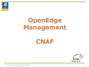 Open Edge Management CNAF PUG France Open Edge
