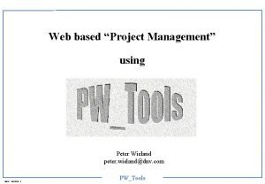 Web based Project Management using Peter Wieland peter