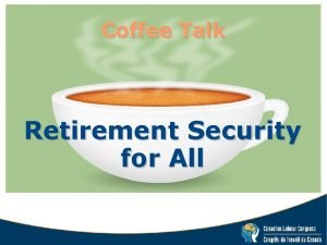 Coffee Talk Retirement Security for All Preretirement Income