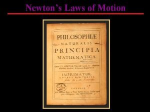 Newtons Laws of Motion First Law of Motion