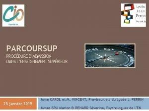 PARCOURSUP PROCDURE DADMISSION DANS LENSEIGNEMENT SUPRIEUR 25 janvier