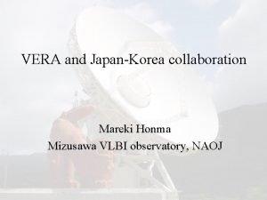VERA and JapanKorea collaboration Mareki Honma Mizusawa VLBI