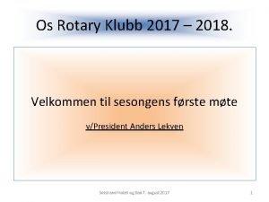 Os Rotary Klubb 2017 2018 Velkommen til sesongens